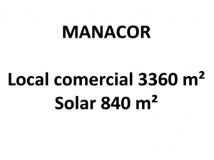 Local comercial de 3360 metros en Manacor